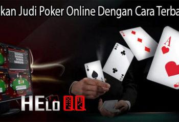 Jalankan Judi Poker Online Dengan Cara Terbaik Ini