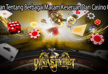 Jalankan Tentang Berbagai Macam Keseruan Dari Casino Online