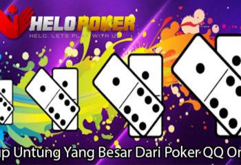 Raup Untung Yang Besar Dari Poker QQ Online